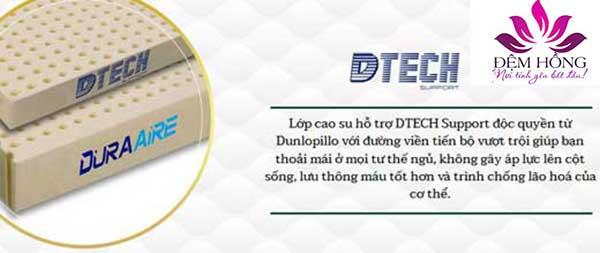 Lớp cao su hỗ trợ Dtech Support độc quyền từ Dunlopillo giúp thoải mái mọi tư thế ngủ, không gây áp lực lên cột sống, lưu thông máu tốt hơn